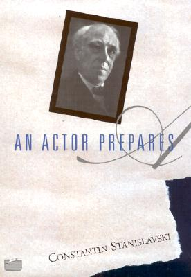An Actor Prepares By Stanislavsky, Konstantin/ Hapgood, Elizabeth Reynolds
